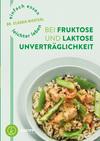 Einfach essen - leichter leben mit Fruktose- und Laktoseunverträglichkeit