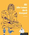 Mit John Lennon durch Liverpool