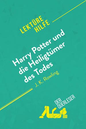 Harry Potter und die Heiligtümer des Todes von J. K. Rowling (Lektürehilfe)