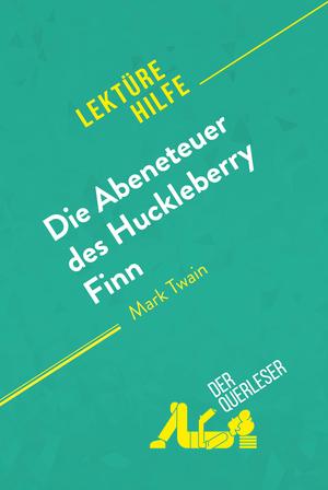 Die Abenteuer des Huckleberry Finn von Mark Twain (Lektürehilfe)