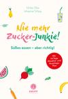 Nie mehr Zucker-Junkie!