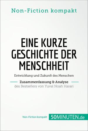 Eine kurze Geschichte der Menschheit. Zusammenfassung & Analyse des Bestsellers von Yuval Noah Harari