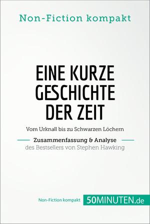 Eine kurze Geschichte der Zeit. Zusammenfassung & Analyse des Bestsellers von Stephen Hawking
