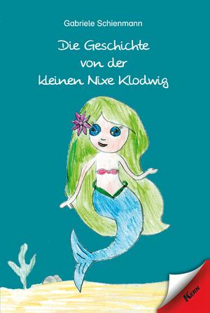 Die Geschichte von der kleinen Nixe Klodwig