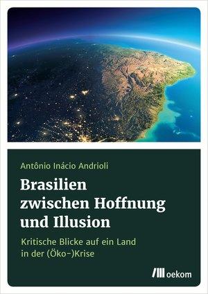 Brasilien zwischen Hoffnung und Illusionen