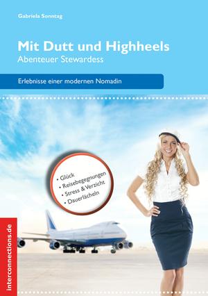 Mit Dutt und Highheels - Abenteuer Stewardess