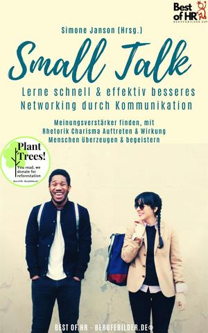 Small Talk - Lerne schnell & effektiv besseres Networking durch Kommunikation