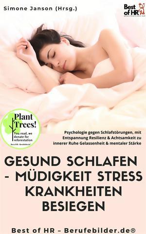Gesund Schlafen - Müdigkeit Stress Krankheiten besiegen