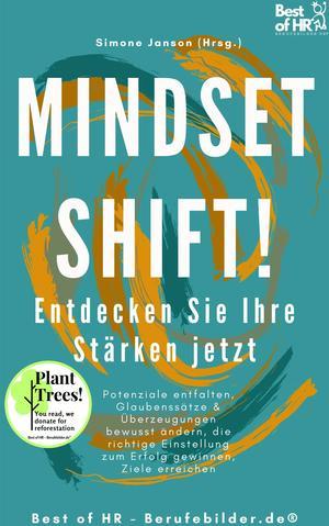 Mindset Shift! Entdecken Sie Ihre Stärken jetzt