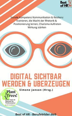 Digital sichtbar werden & überzeugen
