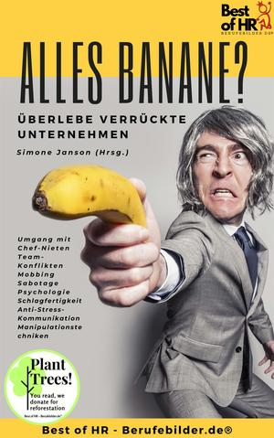 Alles Banane? Überlebe verrückte Unternehmen