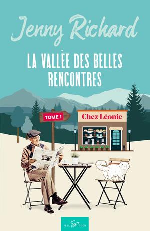 La vallée des belles rencontres - Tome 1