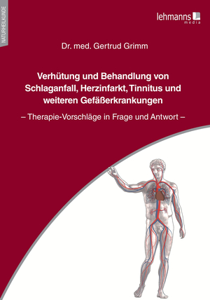 Verhütung und Behandlung von Schlaganfall, Herzinfarkt, Tinnitus und weiteren Gefäßerkrankungen