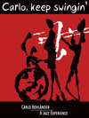 Vergrößerte Darstellung Cover: Carlo, keep swingin'. Externe Website (neues Fenster)