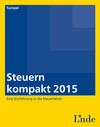 Steuern kompakt 2015 [Ausg. Österreich]