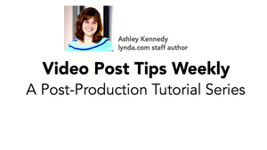 Video Post Tips
