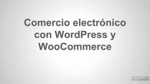 WordPress: WooCommerce para comercio electrónico