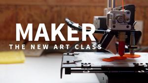 Maker: The New Art Class