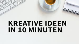 Kreative Ideen in 10 Minuten