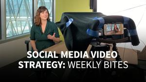 Social Media Video Strategy: Weekly Bites