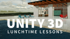 Unity 3D: Lunchtime Lessons