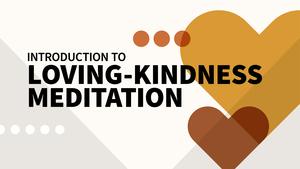 Introduction to Loving-Kindness Meditation