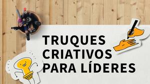 Truques Criativos para Líderes