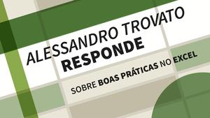 Alessandro Trovato responde sobre boas práticas no Excel