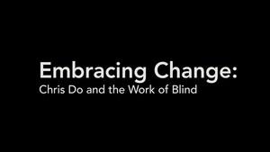 Chris Do, Gründer von Blind: Veränderungen annehmen