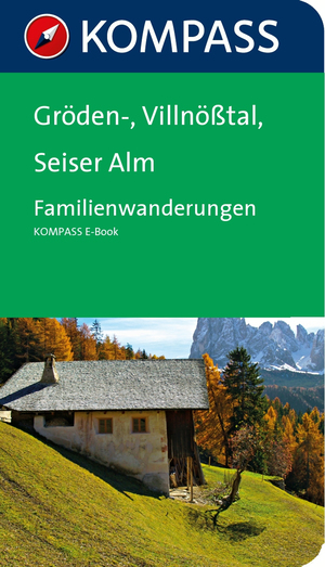 Gröden-,  Villnößtal, Seiser Alm - Familienwanderungen