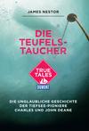Die Teufels-Taucher (DuMont True Tales)