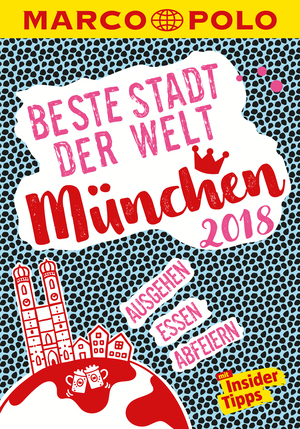 MARCO POLO Beste Stadt der Welt - München 2018 (MARCO POLO Cityguides)