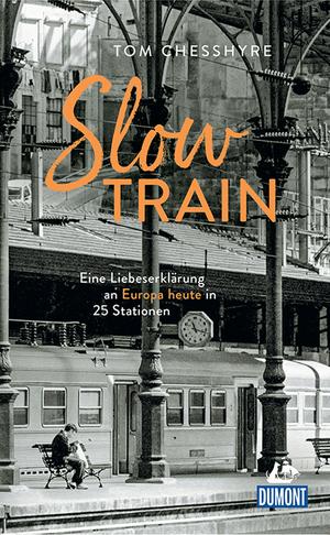 DuMont Welt-Menschen-Reisen Slow Train