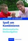 Spaß am Kombinieren - mathematische Denkaufgaben 7./8. Schuljahr