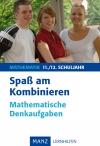 Spaß am Kombinieren - mathematische Denkaufgaben 11./12. Schuljahr