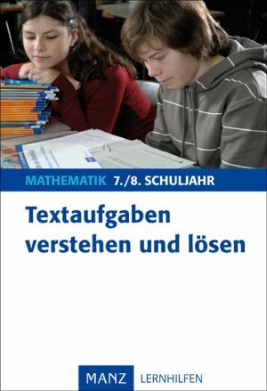 Textaufgaben verstehen und lösen, 7./8. Schuljahr