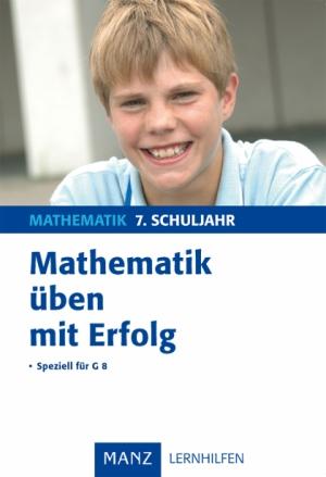 Mathematik üben mit Erfolg - 7. Schuljahr Gymnasium