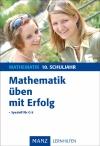 Mathematik üben mit Erfolg - 10. Schuljahr Gymnasium
