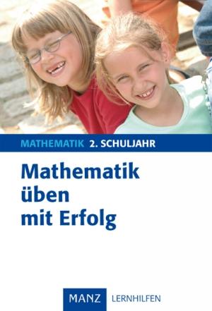 Mathematik üben mit Erfolg - 2. Schuljahr