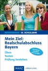 Mein Ziel: Realschulabschluss Mathematik, Bayern, 10. Schuljahr