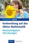 Vorbereitung auf das Abitur Mathematik