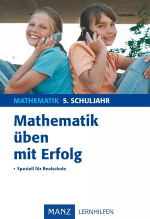 Mathematik üben mit Erfolg - 5. Schuljahr Realschule