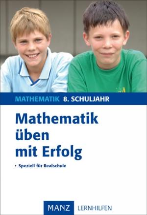 Mathematik üben mit Erfolg - 8. Schuljahr Realschule