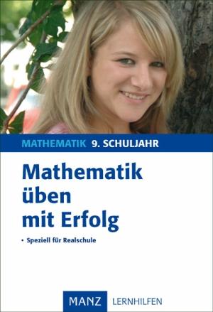 Mathematik üben mit Erfolg - 9. Schuljahr Realschule
