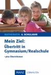 Mein Ziel: Übertritt in Gymnasium/Realschule, Mathematik, 4. Schuljahr