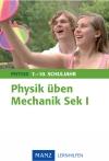 Physik üben Mechanik Sek I