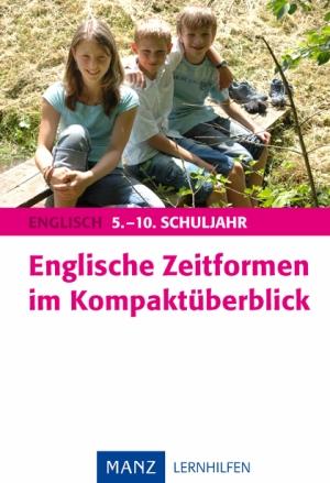 Englische Zeitformen im Kompaktüberblick, 5. - 10. Schuljahr