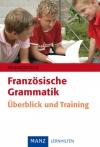 Französische Grammatik - Überblick und Training