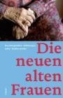 Vergrößerte Darstellung Cover: Die neuen alten Frauen. Externe Website (neues Fenster)