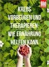Vergrößerte Darstellung Cover: Krebs vorbeugen und therapieren. Externe Website (neues Fenster)